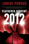 Feathered Serpent 2012 | Podrug, Junius | Signed First Edition Book