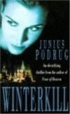 Winterkill | Podrug, Junius | Signed First Edition UK Book