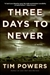 Powers, Tim | Three Days to Never | Signed First Edition Book