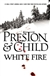 Preston, Douglas & Child, Lincoln - White Fire (Double-Signed, 1st)