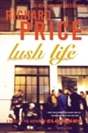 Price, Richard - Lush Life (Signed First Edition)