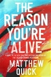 Quick, Matthew | Reason You're Alive, The | Signed First Edition Book