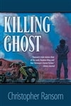 Ransom, Christopher / Killing Ghost / Signed First Edition Book