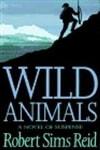 Reid, Robert Sims / Wild Animals / First Edition Book