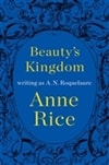 Beauty's Kingdom | Rice, Anne (as Roquelaure, A.N.) | Signed First Edition Book