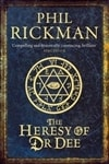 Rickman, Phil / Heresy Of Dr Dee, The / Signed First Edition Uk Book