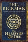 Rickman, Phil / Heresy Of Dr Dee, The / Signed 1st Edition Thus Uk Trade Paper Book