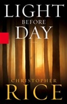 Rice, Christopher - Light Before Day (Signed First Edition)