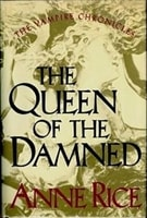 The Q ueen of the Damned by Anne Rice