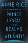 Prince Lestat and the Realms of Atlantis | Rice, Anne | Signed First Edition Book