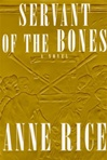 Servant of the Bones | Rice, Anne | Signed First Edition Book