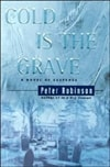 Robinson, Peter - Cold is the Grave (Signed First Edition)