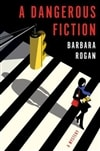 Rogan, Barbara - Dangerous Fiction, A (Signed, 1st)