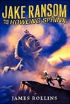 Jake Ransom and the Howling Sphinx | Rollins, James | Signed First Edition Book