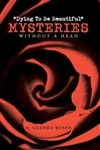"""Dying to be Beautiful"" Mysteries: Without a Head 