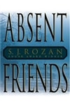 Absent Friends | Rozan, S.J. | First Edition Book