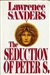 Sanders, Lawrence | Seduction of Peter S. The | First Edition Book