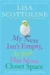 Scottoline, Lisa - My Nest Isn't Empty, It Just Has More Closest Space (Signed First Edition)