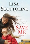Scottoline, Lisa - Save Me (Signed First Edition)