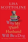 Scottoline, Lisa - Why My Third Husband Will Be a Dog (Signed First Edition)