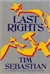 Sebastian, Tim - Last Rights (First Edition)