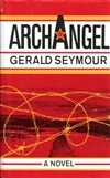 Archangel | Seymour, Gerald | First Edition Book