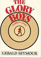 The Glory Boys by Gerald Seymour