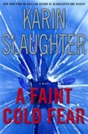 Slaughter, Karin - Faint Cold Fear (Signed First Edition)