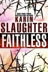 Slaughter, Karin - Faithless (Signed First Edition)