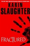 Slaughter, Karin - Fractured (Signed First Edition)