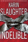 Slaughter, Karin - Indelible (Signed First Edition)