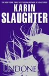Slaughter, Karin - Undone (Signed First Edition)