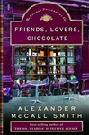 Smith, Alexander McCall - Friends, Lovers, Chocolate (Signed First Edition)
