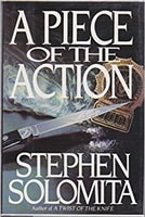 Solomita, Stephen - A Piece of the Action (Signed First Edition)