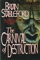 Stableford, Brian - Carnival of Destruction, The (First Edition)