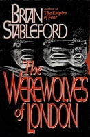 Stableford, Brian - Werewolves of London, The (First Edition)