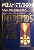 Stevenson, William - Intrepid's Last Case (First Edition)