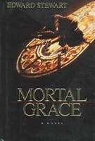 Stewart, Edward - Mortal Grace (First Edition)