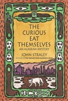 Signed Edition of The Curious Eat Themselves by John Straley