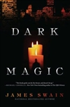 Swain, James - Dark Magic (Signed First Edition)