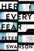 Swanson, Peter | Her Every Fear | Signed First Edition Book