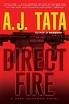 Tata, A.J. | Direct Fire | Signed First Edition Book