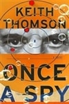 Thomson, Keith - Once a Spy (Signed First Edition)