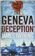 Twining, James - Geneva Deception, The (Signed First Edition UK Trade Paper)