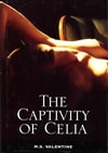 Valentine, M.s. / Captivity Of Celia, The / First Edition Book