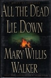 All the Dead Lie Down | Walker, Mary Willis | First Edition Book