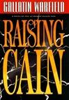 Warfield, Gallatin / Raising Cain / First Edition Book