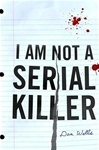 Wells, Dan / I Am Not A Serial Killer / Signed First Edition Book