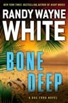 White, Randy Wayne - Bone Deep (Signed First Edition)