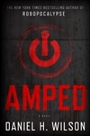 Wilson, Daniel H. - Amped (Signed First Edition)